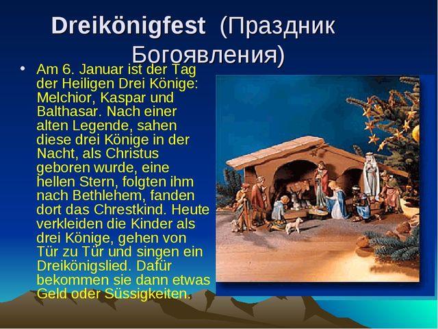 Dreikönigfest (Праздник Богоявления) Am 6. Januar ist der Tag der Heiligen...