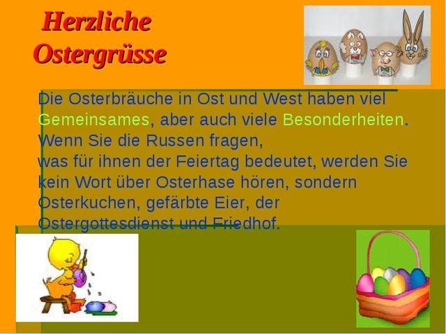 Herzliche Ostergrüsse Die Osterbräuche in Ost und West haben viel Gemeinsames...