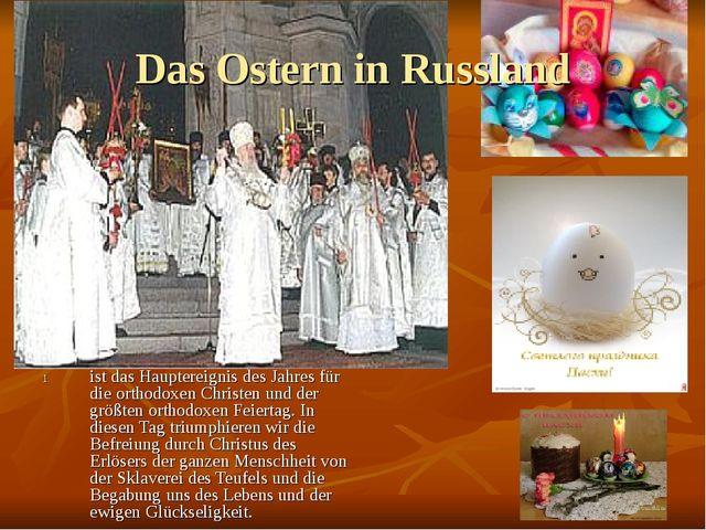ist das Hauptereignis des Jahres für die orthodoxen Christen und der größten...