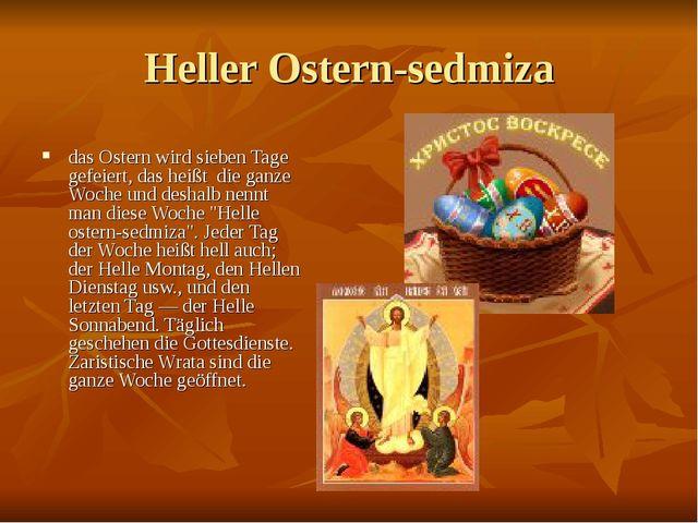 Heller Ostern-sedmiza das Ostern wird sieben Tage gefeiert, das heißt die gan...