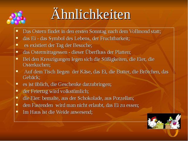 Ähnlichkeiten Das Ostern findet in den ersten Sonntag nach dem Vollmond statt...