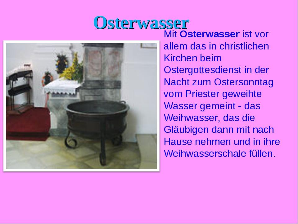Osterwasser Mit Osterwasser ist vor allem das in christlichen Kirchen beim Os...