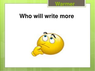 Warmer Who will write more