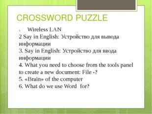 CROSSWORD PUZZLE Wireless LAN 2 Say in English: Устройство для вывода информа