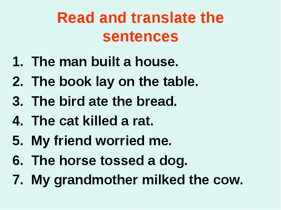 Read and translate the sentences The man built a house. The book lay on the t...