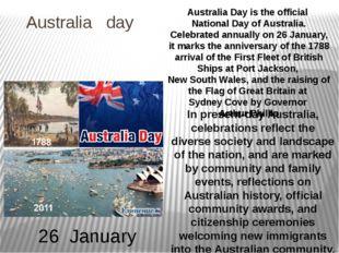 Australia day Australia Day is the official National Day of Australia. Celebr