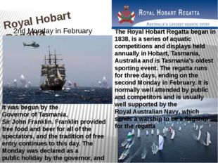 Royal Hobart Regatta The Royal Hobart Regatta began in 1838, is a series of a