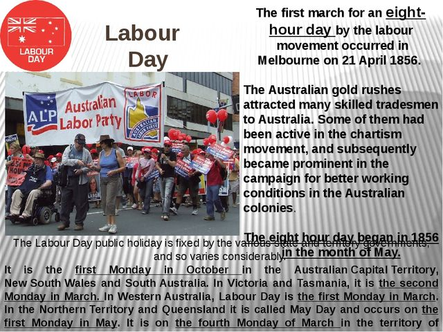 Labour Day The Labour Day public holiday is fixed by the various state and te...