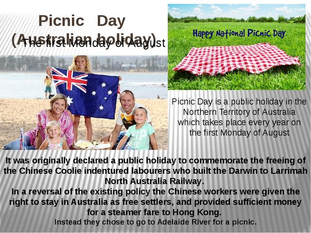 Picnic Day (Australian holiday) Picnic Day is a public holiday in the Norther...