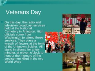 Veterans Day On this day, the radio and television broadcast services held at