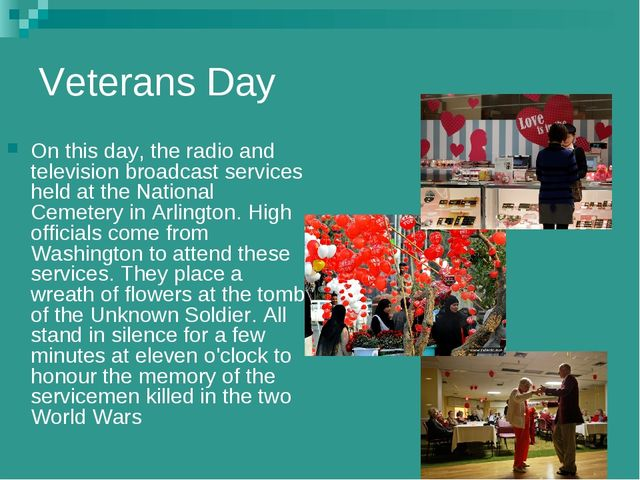 Veterans Day On this day, the radio and television broadcast services held at...