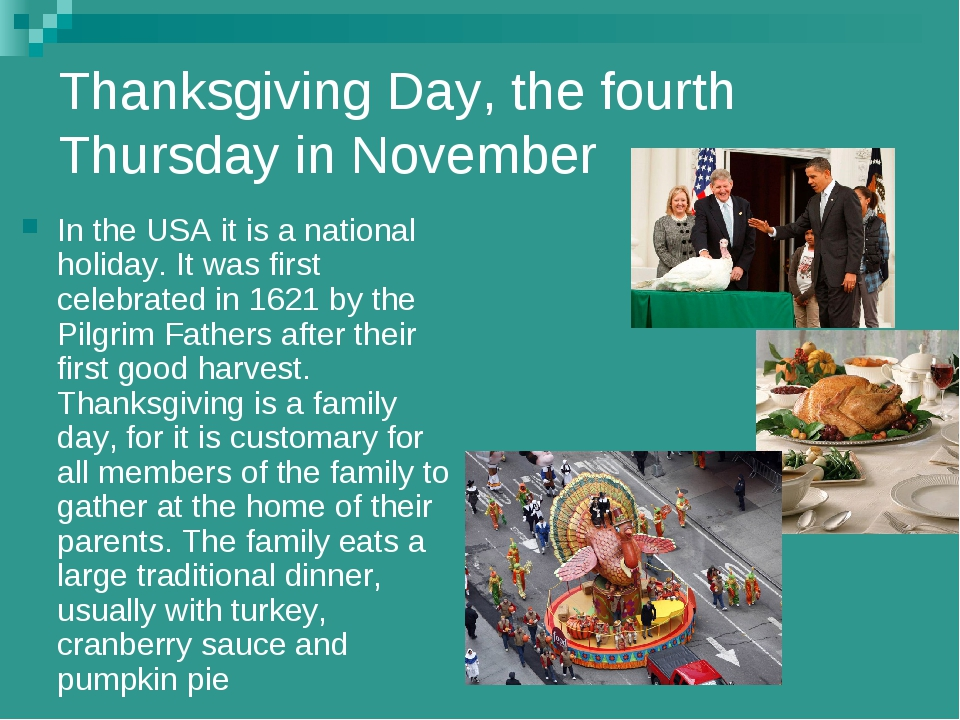 Thanksgiving Day, the fourth Thursday in November In the USA it is a national...
