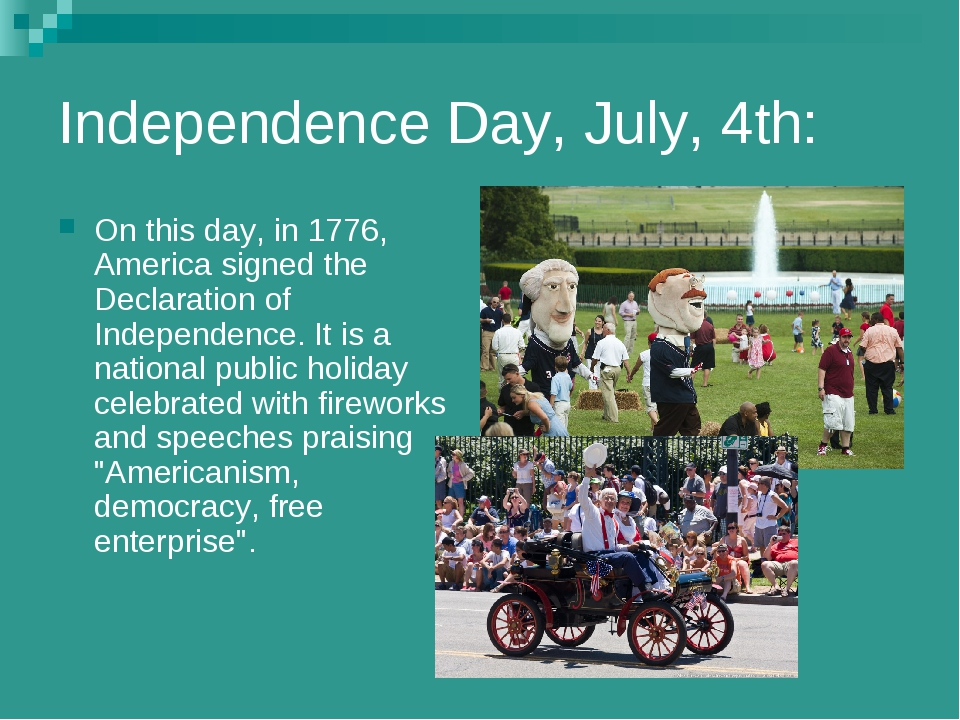 Independence Day, July, 4th: On this day, in 1776, America signed the Declara...