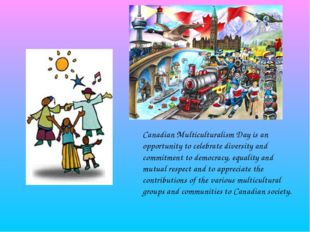 Canadian Multiculturalism Day is an opportunity to celebrate diversity and co
