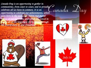 Canada Day is an opportunity to gather in communities, from coast to coast, a