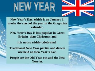 New Year's Day, which is on January 1, marks the start of the year in the Gre