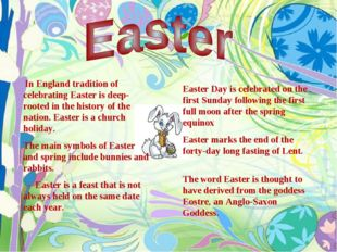 In England tradition of celebrating Easter is deep-rooted in the history of