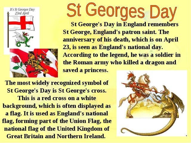 St George's Day in England remembers St George, England's patron saint. The...