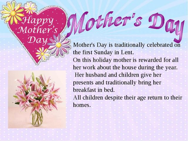 Mother's Day is traditionally celebrated on the first Sunday in Lent. On this...