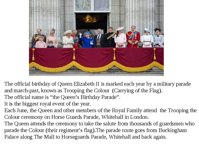 The official birthday of Queen Elizabeth II is marked each year by a military...