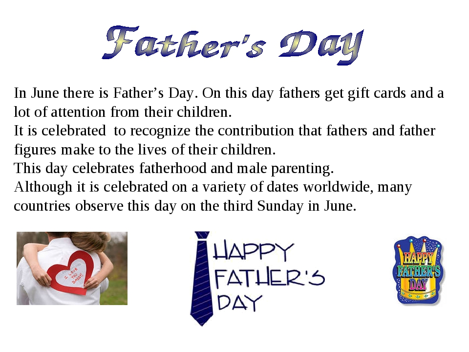 In June there is Father's Day. On this day fathers get gift cards and a lot o...