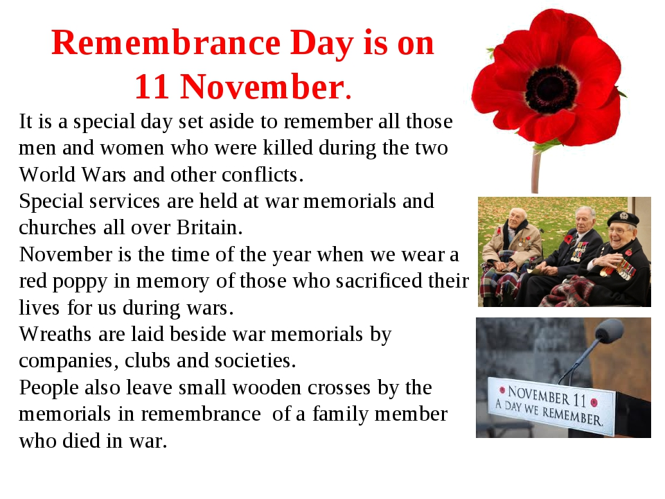 Remembrance Day is on 11 November. It is a special day set aside to remember...
