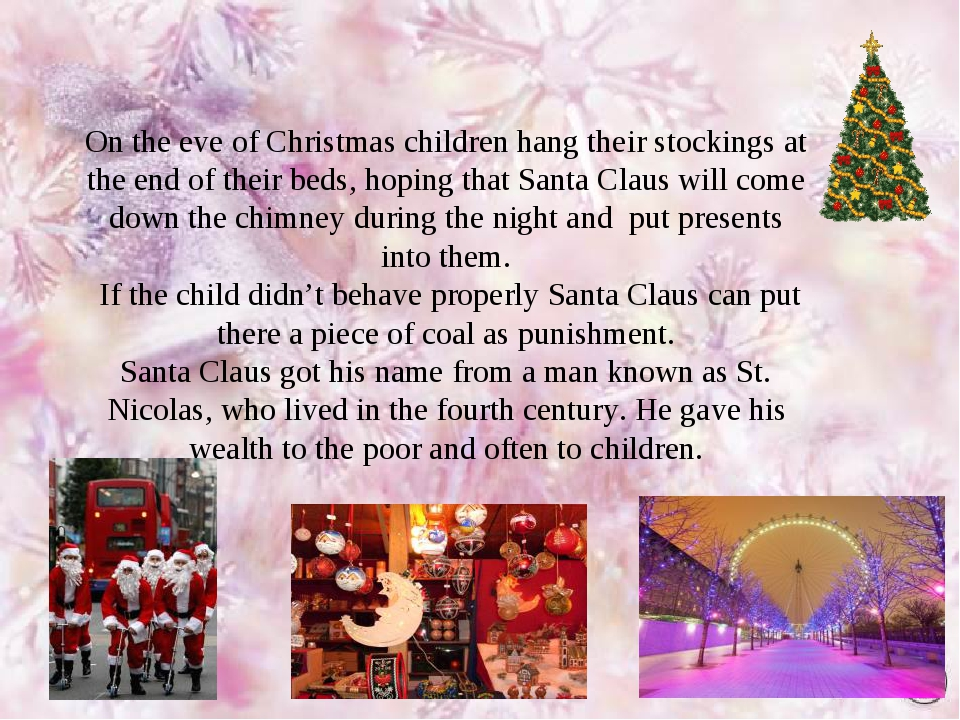 On the eve of Christmas children hang their stockings at the end of their bed...