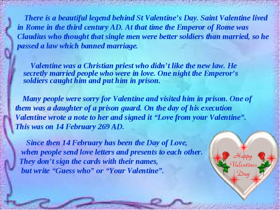 Valentine was a Christian priest who didn't like the new law. He secretly ma...