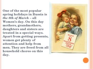 One of the most popular spring holidays in Russia is the 8th of March – all