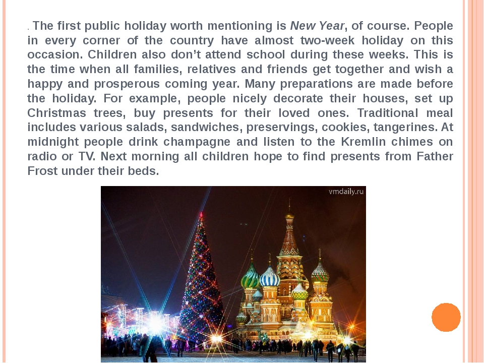 . The first public holiday worth mentioning is New Year, of course. People in...