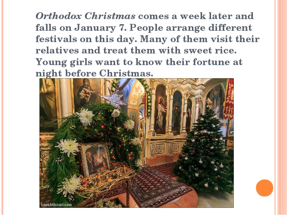 Orthodox Christmas comes a week later and falls on January 7. People arrange...
