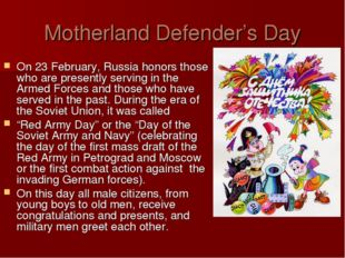 Motherland Defender's Day On 23 February, Russia honors those who are present