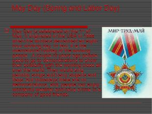 May Day (Spring and Labor Day) May Day is celebrated on the 1st of May. It or