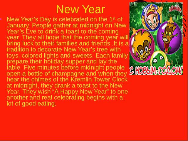 New Year New Year's Day is celebrated on the 1st of January. People gather a...