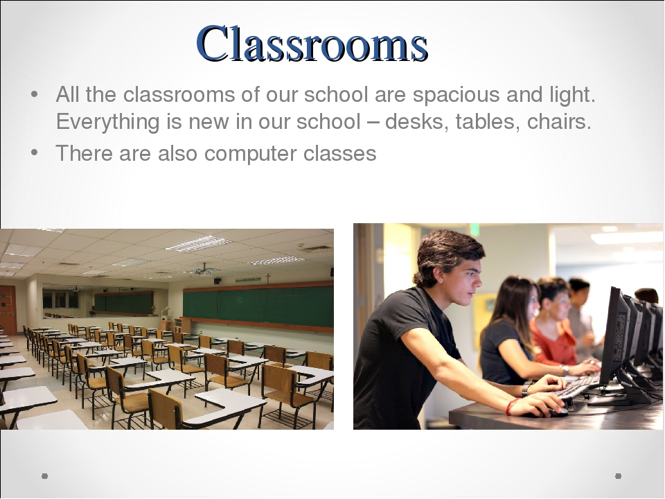 Classrooms All the classrooms of our school are spacious and light. Everythin...