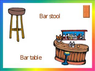 Bar stool Bar table