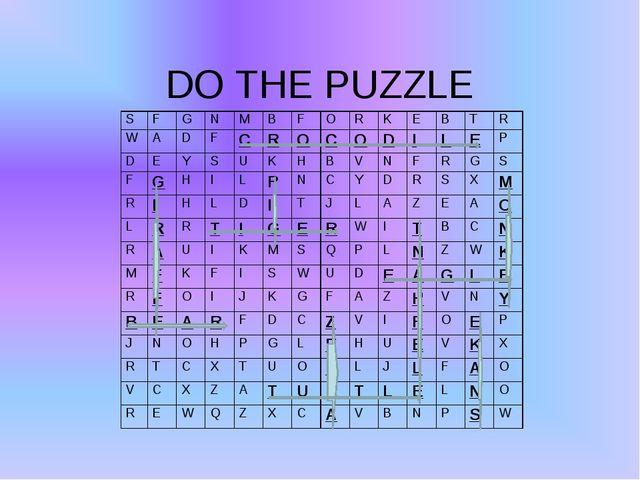 DO THE PUZZLE SFGNMBFORKEBTR WADFCROCODILEP DEYS...
