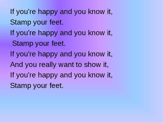 If you're happy and you know it, Stamp your feet. If you're happy and you kn...