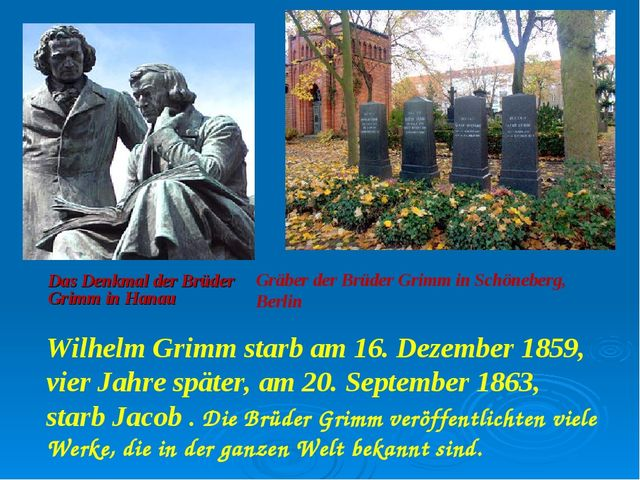 Das Denkmal der Brüder Grimm in Hanau Gräber der Brüder Grimm in Schöneberg,...