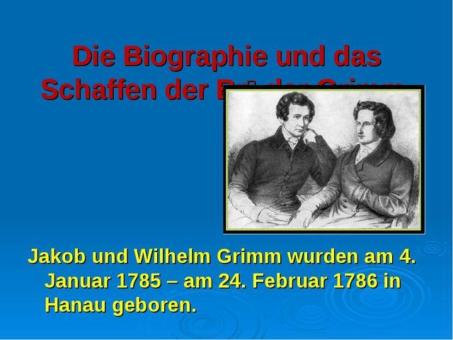Die Biographie und das Schaffen der Brӥder Grimm. Jakob und Wilhelm Grimm wur...