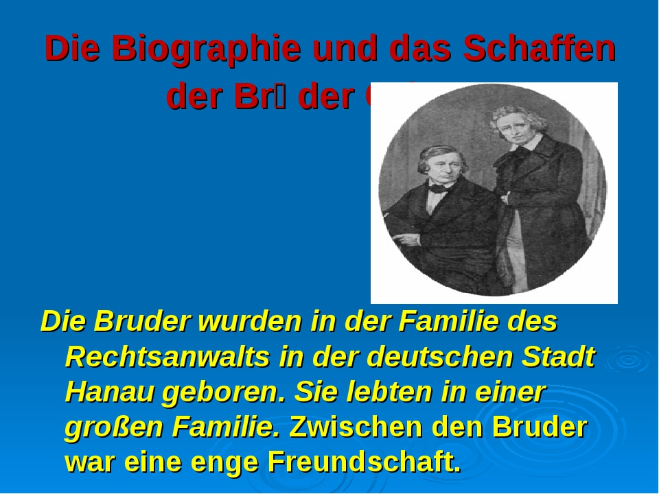 Die Biographie und das Schaffen der Brӥder Grimm. Die Bruder wurden in der Fa...
