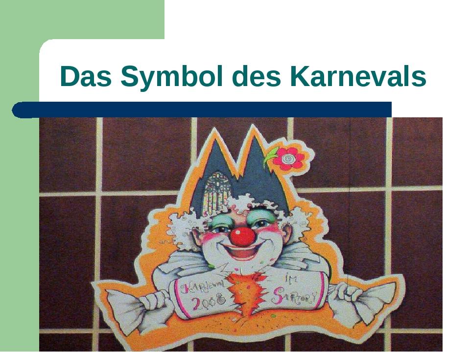 Das Symbol des Karnevals