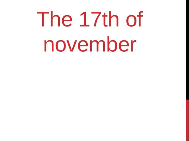 The 17th of november