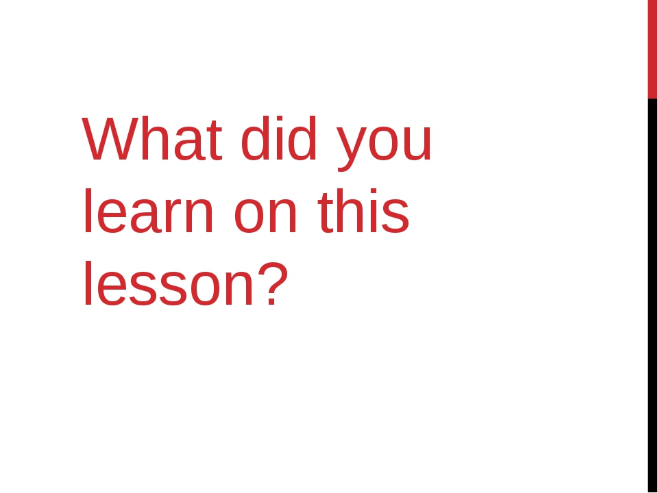 What did you learn on this lesson?
