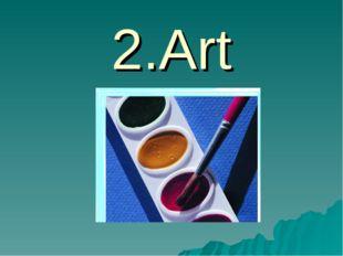 2.Art
