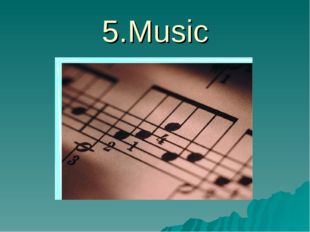 5.Music