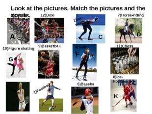 Look at the pictures. Match the pictures and the sports. A B C D E F G H I J
