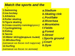 Match the sports and the places. 1.Swimming 2.Ice-hockey 3.Athletics 4.Roller