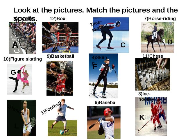 Look at the pictures. Match the pictures and the sports. A B C D E F G H I J...