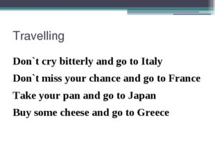 Travelling Don`t cry bitterly and go to Italy Don`t miss your chance and go t